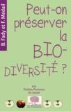 Bruno Fady et Frédéric Médail - Peut-on préserver la biodiversité ?.