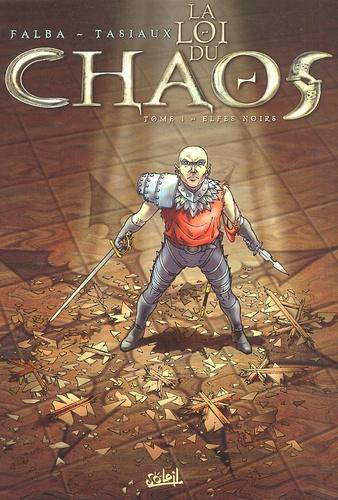 Bruno Falba et François Tasiaux - La Loi du Chaos Tome 1 : Elfes noirs.