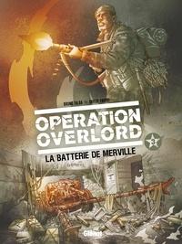 Bruno Falba et Davidé Fabbri - Opération Overlord - Tome 03 - La Batterie de Merville.