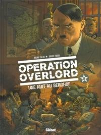 Bruno Falba et Davidé Fabbri - Opération Overlord Tome 6 : Une nuit au Berghof.