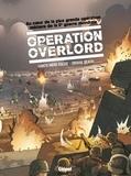 Bruno Falba et Michaël Le Galli - Opération Overlord Tomes 1 et 2 : Sainte-Mère-Eglise ; Omaha Beach.