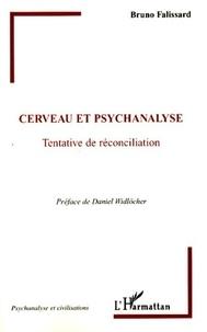 Bruno Falissard - Cerveau et psychanalyse - Tentative de réconciliation.