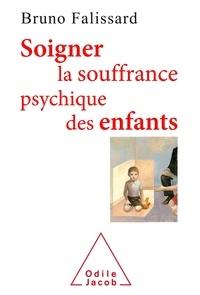 Bruno Falissard - Soigner la souffrance psychique des enfants.