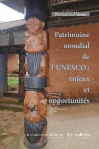 Bruno Favel - Patrimoine mondial de l'UNESCO : enjeux et opportunités.