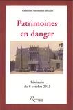 Bruno Favel - Patrimoines en danger - Esquisses d'état des lieux en Afrique - Séminaire du 8 octobre 2013.