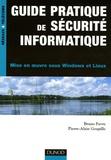 Bruno Favre et Pierre-Alain Goupille - Guide pratique de sécurité informatique - Mise en oeuvre sous Windows et Linux.