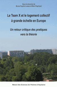 Bruno Fayolle-Lusac et Rémi Papillault - Le Team X et le logement collectif à grande échelle en Europe : un retour critique des pratiques vers la théorie.