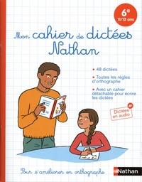 Bruno Fazio et Isabelle Petit-Jean - Mon cahier de dictées 6e.