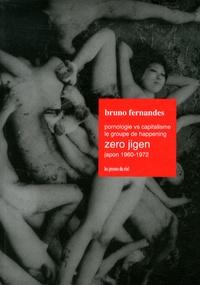 Bruno Fernandes - Pornologie vs capitalisme - Le groupe de happening Zero Jigen, Japon 1960-1972.