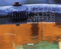Bruno Ferret et Arnaud Späni - Valbonne Sophia Antipolis - Humaine et innovante.