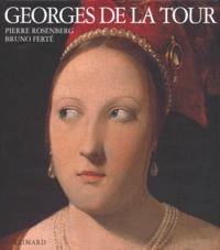 Bruno Ferte et Pierre Rosenberg - Georges de La Tour.