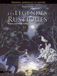 Bruno Forget - Les légendes rustiques - Brandes, mardelles et lavoirs. Volume 3.