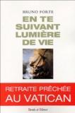 Bruno Forte - En te suivant, Lumière de la Vie.