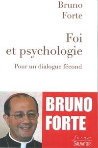 Bruno Forte - Foi et psychologie - Pour un dialogue fécond.