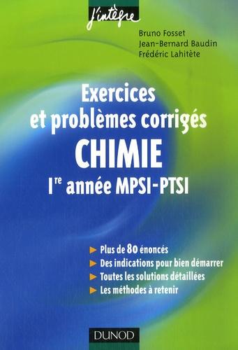 Bruno Fosset et Jean-Bernard Baudin - Exercices et problèmes corrigés - Chimie, 1ère année MPSI-PTSI.