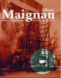 Bruno Foucart et François Legrand - Albert Maignan - Peintre et décorateur du Paris fin de siècle.