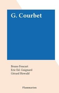 Bruno Foucart et Eric Ed. Guignard - G. Courbet.