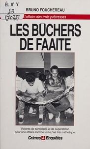 Bruno Fouchereau - Les bûchers de Faaite - L'affaire des trois prêtresses.