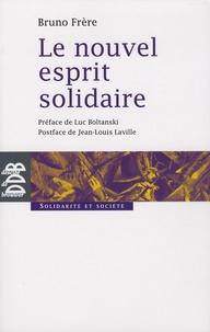 Bruno Frère - Le nouvel esprit solidaire.