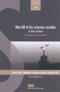 Bruno Frère et Sébastien Fontaine - Mai 68 et les sciences sociales : la lutte continue - Hommages à Marc Jacquemain.