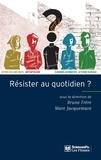 Bruno Frère et Marc Jacquemain - Résister au quotidien ?.