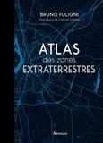 Bruno Fuligni - Atlas des zones extraterrestres.