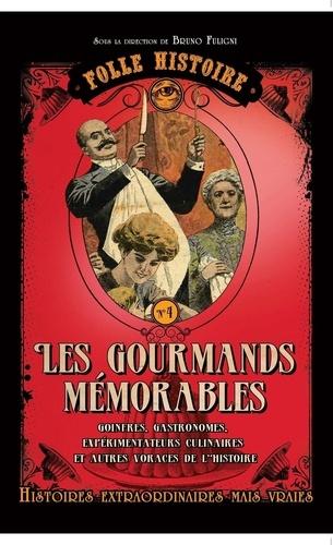 Folle histoire - Les gourmands mémorables