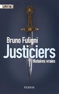 Bruno Fuligni - Justiciers.