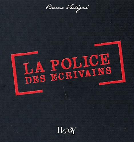 Bruno Fuligni - La police des écrivains.