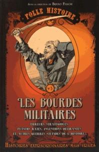 Bruno Fuligni - Les bourdes militaires.