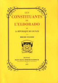 Bruno Fuligni - Les Constituants de l'Eldorado ou la République de Counani.