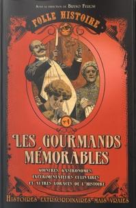 Bruno Fuligni - Les gourmands mémorables.