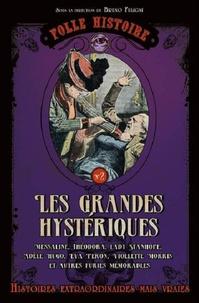 Bruno Fuligni - Les grandes hystériques.