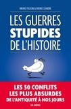 Bruno Fuligni et Bruno Léandri - Les Guerres Stupides de l'Histoire.