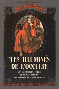Bruno Fuligni - Les illuminés de l'occulte.
