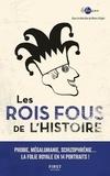 Bruno Fuligni - Les rois fous de l'histoire.