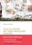 Bruno Fuligni - Tour du monde des terres françaises oubliées.