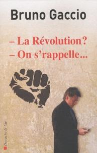 Bruno Gaccio - La Révolution ? On s'rappelle....