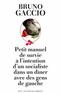 Bruno Gaccio - Petit manuel de survie à l'intention d'un socialiste lors d'un dîner avec des gens de gauche.