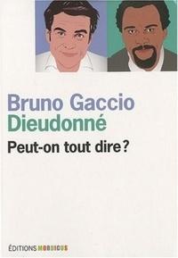 Bruno Gaccio et  Dieudonné - Peut-on tout dire ?.