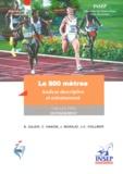Bruno Gajer et Christine Hanon - Le 800 mètres. - Analyse descriptive et entraînement.