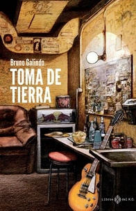 Bruno Galindo - Toma de tierra - Autobiografía.