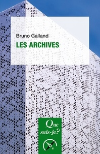 Bruno Galland - Les archives.
