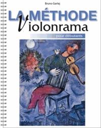 Bruno Garlej - La méthode violonrama pour débutants.