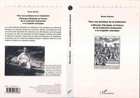 Bruno Garnier - Pour une poétique de la traduction - L'Hécube d'Euripide en France de la traduction humaniste à la tragédie classique.