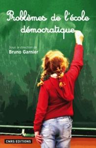 Bruno Garnier - Problèmes de l'école démocratique - XVIIIe-XXe siècles.