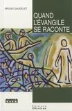 Bruno Gaudelet - Quand l'Evangile se raconte.