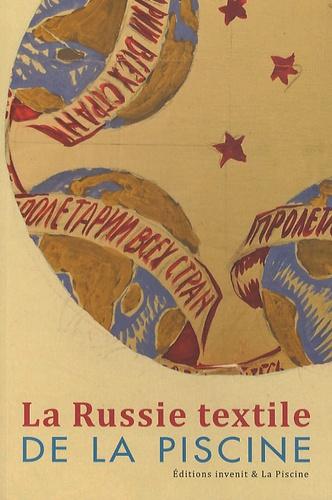 Bruno Gaudichon et Leïla Michon - La Russie textile de La Piscine.