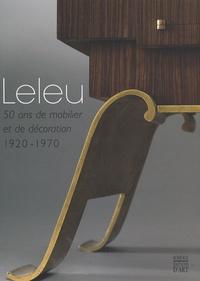 Bruno Gaudichon et Emmanuel Bréon - Leleu - 50 ans de mobilier et de décoration 1920-1970.