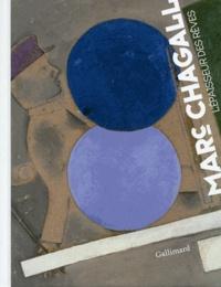 Bruno Gaudichon et Olivier Meslay - Marc Chagall - L'épaisseur des rêves.